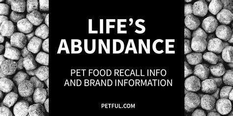 lifes abundance puppy food s abundance pet food recall info petful