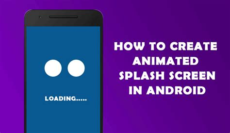 how to make android how to create animated splash screen in android uandblog