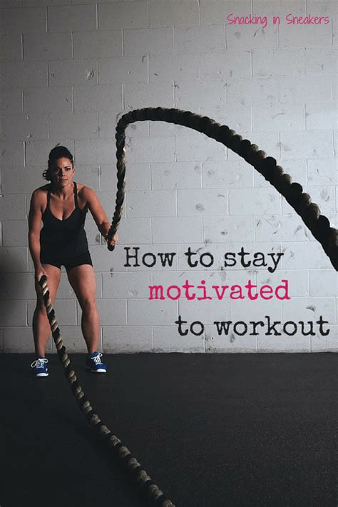 how to your to stay outside 15 tips for staying motivated to work out snacking in sneakers