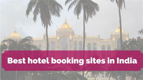 best hotel booking websites best hotel booking in india