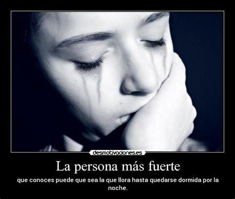 imagenes de personas llorando por un amor la persona m 225 s fuerte desmotivaciones