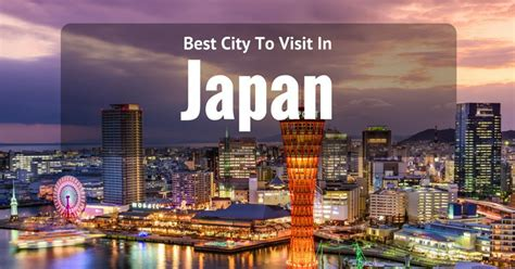 best japanese cities to visit best cities to visit in japan 5 of the most beautiful 2017