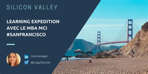 Which Mba Silicon Valley by Silicon Valley Une Semaine Avec Le Mba Mci 224 San Francisco