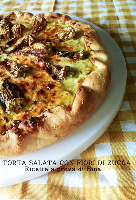 torta salata ai fiori di zucca torta salata ai fiori di zucca e zucchine ricette a