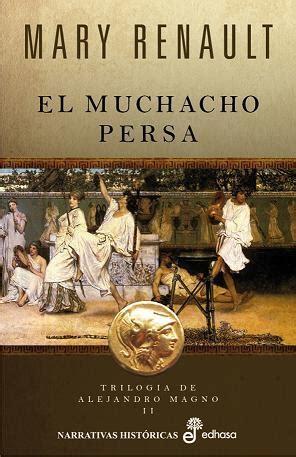 libro el muchacho persa los 218 ltimos d 205 as del imperio celeste yag 220 e david sinopsis del libro rese 241 as criticas