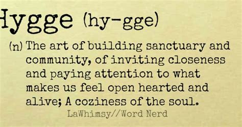 hygge discovering the of happiness how to live cozily and enjoy ã s simple pleasures books hygge definition word via lawhimsy lawhimsy words