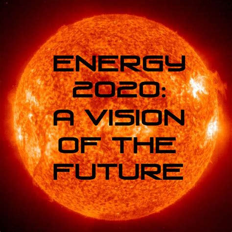Vision Of The Future energy 2020 a vision of the future