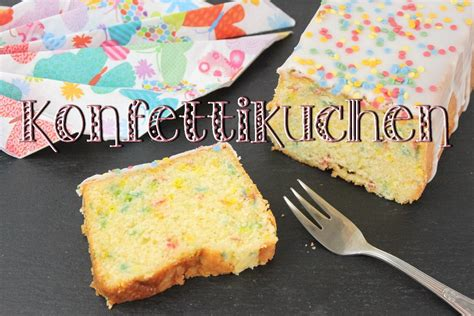 geburstags kuchen saftiger zitronenkuchen rezept konfetti kuchen