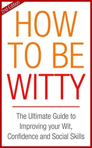how to analyze the ultimate guide to reading instantly through proven psychology techniques language analysis and personality types and patterns books how to be witty the ultimate guide to improving your wit