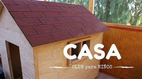 casas de madera ni os como construir una casa de madera para ni 241 os parte 2
