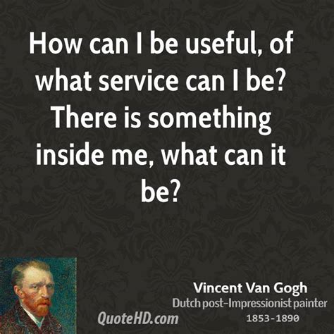 what can i be vincent van gogh quotes quotehd