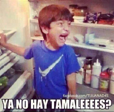 Tamales Meme - tamales humor pinterest brother and tamales