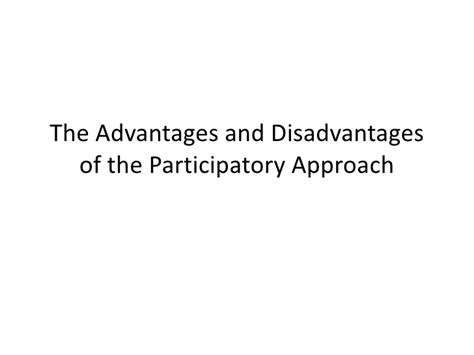 advantages disadvantages of people oriented leadership the advantages and disadvantages of the participatory approach