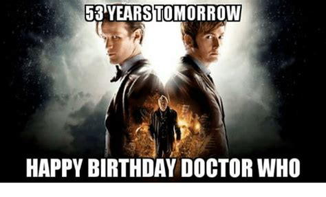 Dr Who Birthday Meme - 25 best memes about doctor who happy birthday doctor