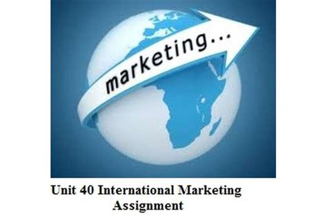 International Marketing Assignment Mba by Unit 40 International Marketing Assignment Hnd