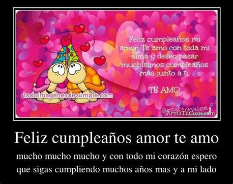 imagenes de feliz cumpleaños te amo feliz cumplea 241 os amor te amo