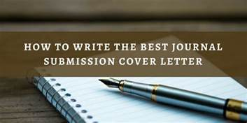 How to Write the Best Journal Submission Cover Letter