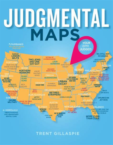 judgemental map of judgmental maps your city judged by trent gillaspie