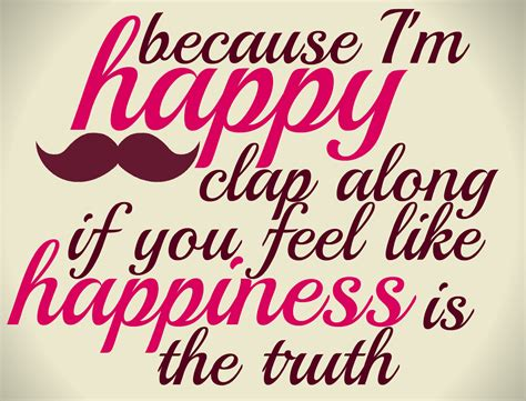 7 Im Happy To In My by I Clearly Don T A Because I M Happy