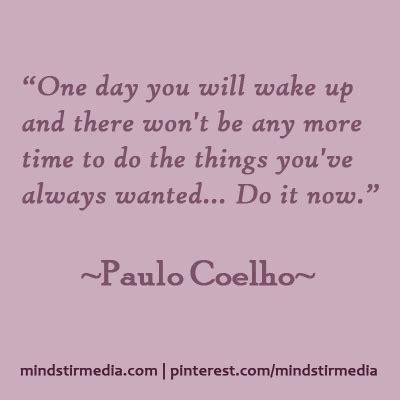 procrastination quotes  deep sayings paulo coelho fav images amazing pictures