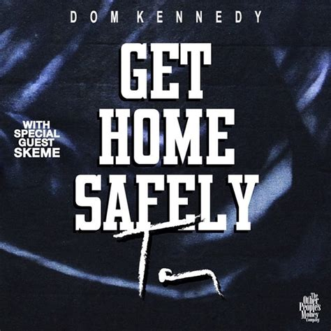 Get Home Safely Dom Kennedy by Dom Kennedy Announces Get Home Safely Tour The Masked