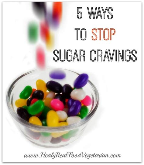 Vegetarian Sugar Detox by 5 Ways To Stop Sugar Cravings Healy Real Food Vegetarian