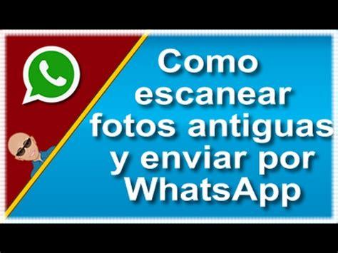 Fotos Antiguas Whatsapp | como escanear fotos antiguas y enviar por whatsapp desde