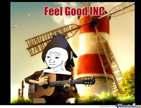 Feel Good Meme - feel good inc by mukluk meme center