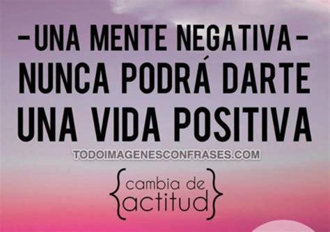 imagenes y frases de actitud positiva frases positivas de la vida
