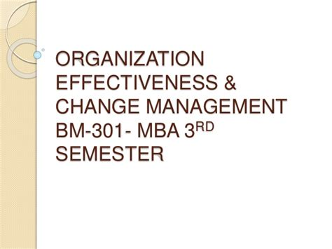Mba Organizational Change Management by Organizational Effectiveness And Change Mgt