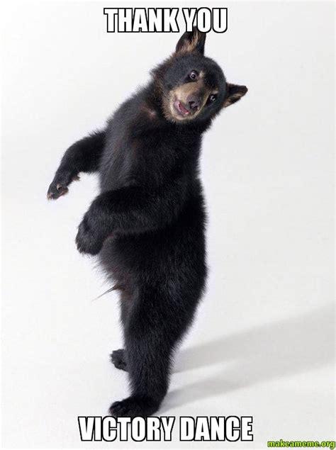 Dancing Bear Meme - thank you victory dance super bear d make a meme