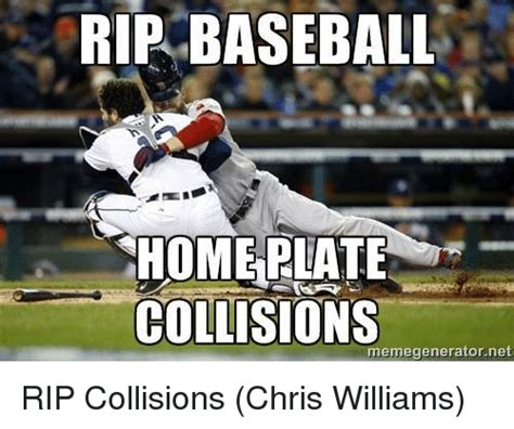 Sports Meme Generator - rip baseball homerlate collisions meme generator net rip