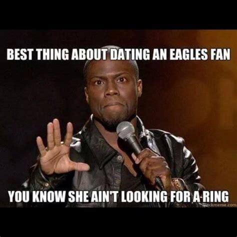 Funny Philadelphia Eagles Memes - best thing about dating an eagles fan you know she ain t