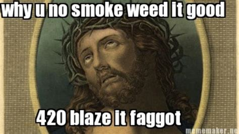420 Blaze It Meme - image 499630 420 blaze it know your meme