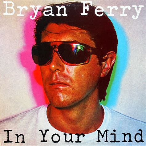 In Your Mind by Bryan Ferry In Your Mind Vinyl Lp Album At Discogs