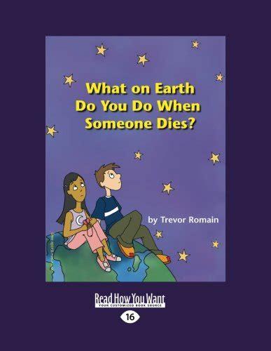 libro what on earth do you do when someone dies di trevor romain