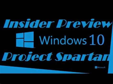 windows 10 insider tutorial windows 10 insider preview and project spartan review and