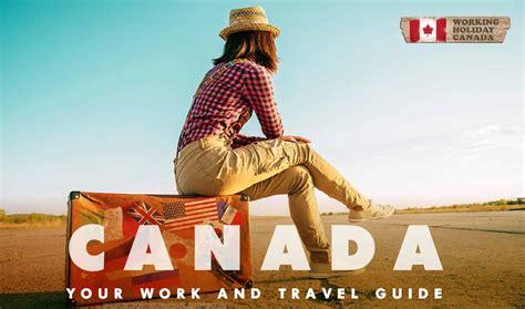 your canada working holiday guide 187 workingholidayincanada com