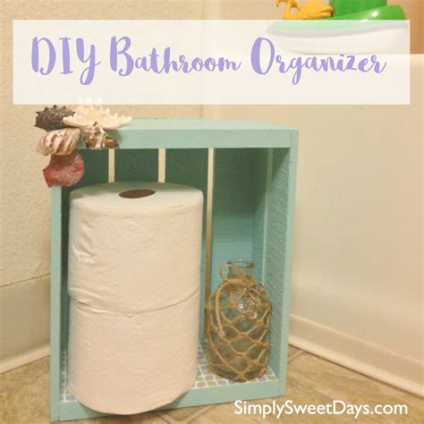 diy bathroom organizer diy bathroom organizer and toilet paper holder simply sweet days