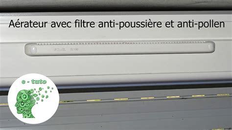Aerateur De Fenetre 5451 by Installer Un Filtre Anti Pollen Et Anti Courant D Air Sur