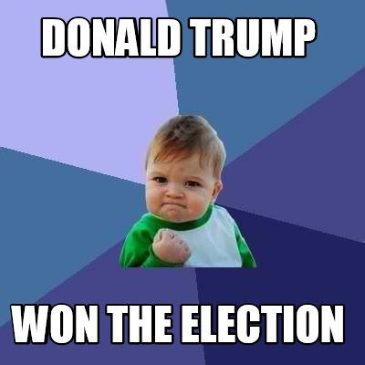 Trump Won Memes - meme creator donald trump won the election meme generator at memecreator org