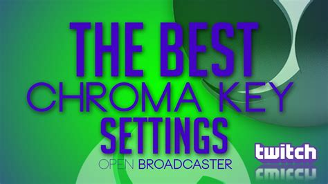 best chroma key software the best chroma key tutorial open broadcaster software