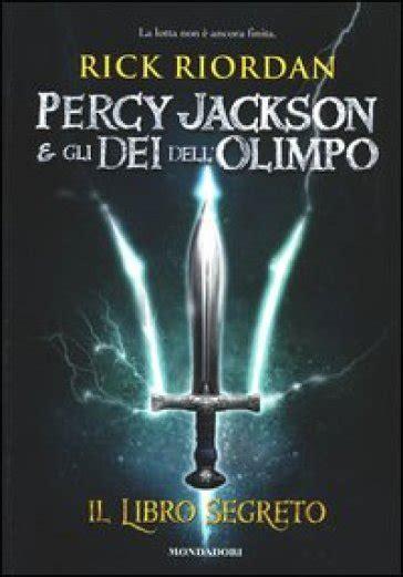 libro il segreto il libro segreto percy jackson e gli dei dell olimpo rick riordan libro mondadori store