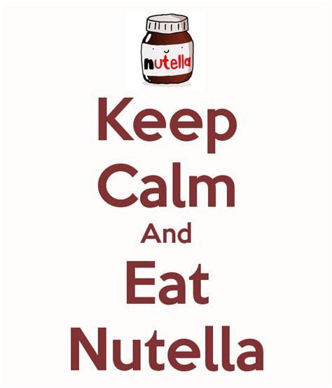 imagenes de keep calm and nutella keep calm and eat nutella keep calm and carry on image