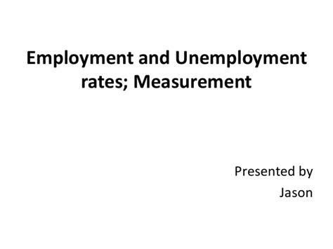 unemployment pros and cons employment and unemployment rates measurement