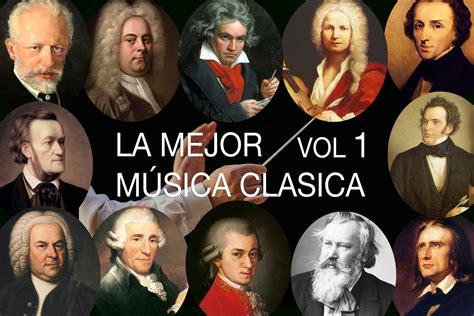 musica classica best la mejor m 250 sica cl 225 sica vol i mozart bach beethoven