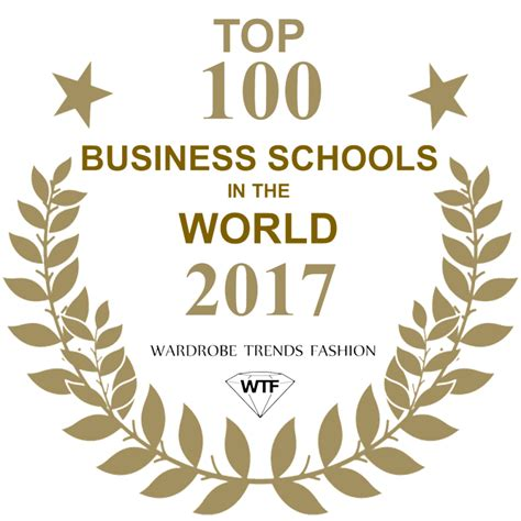 Top Ranked Mba Schools In The World by Top 100 Business Schools In The World 2017 Ranking