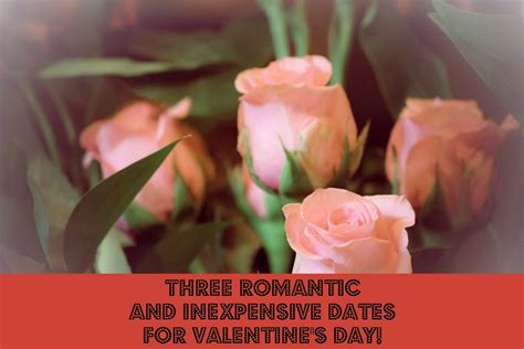 cheap valentines day dates three and inexpensive dates for s day