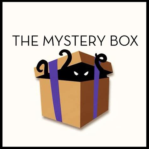 Mystery Box 1 the mystery box hi my name is