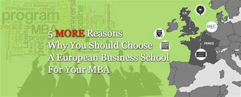 What Mba Program Should I Choose by 5 More Reasons Why You Should Choose A European Business